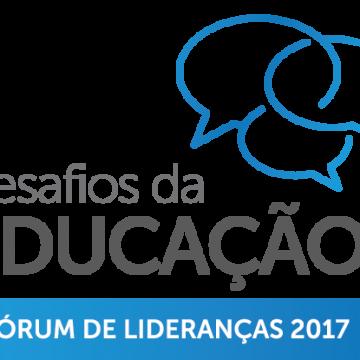 Fórum de Lideranças: Desafios da Educação 2017 propõe debate sobre as mais atualizadas metodologias educacionais