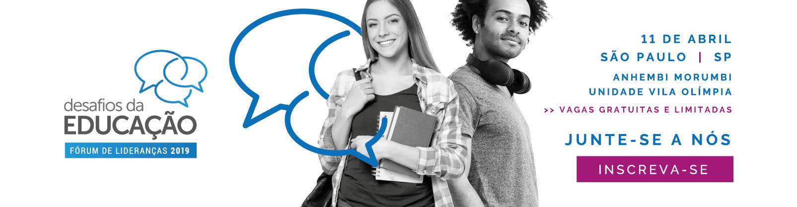 Fórum de Lideranças: Desafios da Educação 2019 - Inscreva-se gratuitamente!
